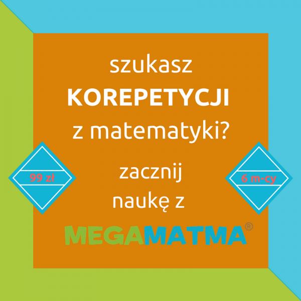 Korepetycje z MegaMatma.pl to najlepszy sposób na skuteczną naukę matematyki. Sprawdź nasze zasoby. Znajdziesz każdy temat doskonale wyjaśniony.